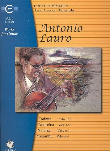 Antonio Lauro: Works for Guitar Vol. 1