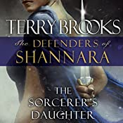 The Sorcerer's Daughter: The Defenders of Shannara | [Terry Brooks]