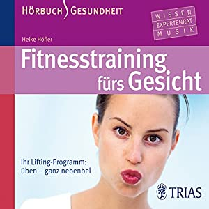 Fitnesstraining fürs Gesicht Hörbuch