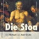Die Stoa: Das stoische Denken alseine allgemeine menschliche Intuition Hörbuch von Axel Grube Gesprochen von: Axel Grube