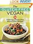 The Gluten-Free Vegan: 150 Delicious...