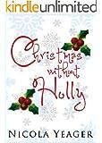 Christmas Without Holly (A Seasonal Rom Com)