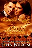 Samson's Lovely Mortal (Scanguards Vampires Book 1)