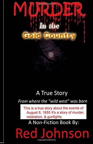 Murder In the Gold Country: Hacalitas Gang's Raid on Rancheria