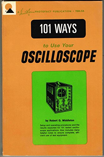 101 ways to use your oscilloscope, (A Howard W. Sams photofact publication, TEM-2A) (Ways To Use Co compare prices)