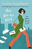 The Go-To Girl (0312339917) by Bagshawe, Louise
