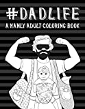 img - for Dad Life: A Manly Adult Coloring Book (Humorous Coloring Books For Grown- Ups) book / textbook / text book