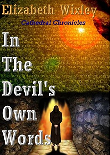 Elizabeth Wixley - In the Devil's Own Words: Cathedral Chronicles (English Edition)