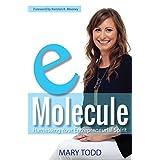 eMolecule: Harnessing Your Entrepreneurial Spirit ~ Mary Todd