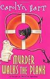Murder Walks the Plank (Death on Demand Mysteries, No. 15) (0060004746) by Hart, Carolyn