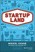 Startupland: How Three Guys Risked Everything to Turn an Idea into a Global Business Front Cover