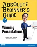 img - for Absolute Beginner's Guide to Winning Presentations book / textbook / text book