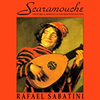 Scaramouche (       UNABRIDGED) by Rafael Sabatini Narrated by Robert Whitfield