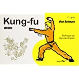 Kung Fu Wushu 1er cycle : Technique du style de Shaolin