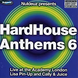Hard House Anthems Vol.6: Mixed By Lisa Pin-Up and Cally & Juice