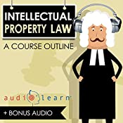 Intellectual Property Law AudioLearn - A Course Outline | [AudioLearn Content Team]
