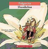 Pulgarcita / Thumbelina (Bilingual Tales) (Spanish Edition)