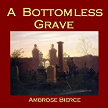 A Bottomless Grave Audiobook by Ambrose Bierce Narrated by Cathy Dobson