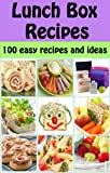 Lunch Box Recipes: 100 easy recipes and ideas for kids (Family Cooking Series)
