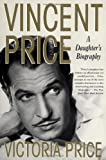 Vincent Price : A Daughter's Biography (0312267894) by Price, Victoria