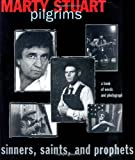 Pilgrims, Sinners, Saints, and Prophets: A Book Of Words and Photographs