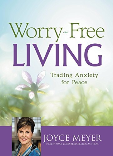 Worry-Free Living: Trading Anxiety for Peace (Free Joyce Meyer Kindle Books compare prices)
