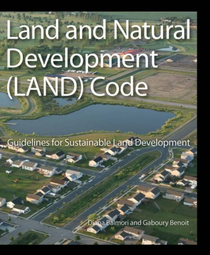 Land And Natural Development (LAND) Code: Guidelines for Sustainable Land Development - Hard-Cover - Wiley - JW-0470049847 - ISBN: 0470049847 - ISBN-13: 9780470049846