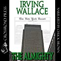 The Almighty (       UNABRIDGED) by Irving Wallace Narrated by Chuck Brown
