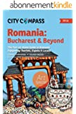 City Compass Romania: Bucharest & Beyond 2014: The Feel-at-Home Guide to Romania, Enjoyed by Tourists, Expats & Locals (6) (English Edition)