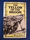 img - for The yellow on the broom: The early days of a traveller woman by Betsy Whyte (1979-05-03) book / textbook / text book