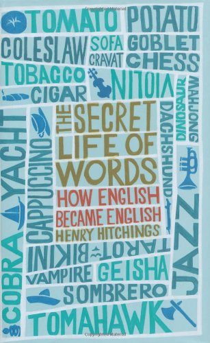 Secret Life of Words: How English Became English