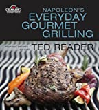 Napolean*s Everyday Gourmet Grilling