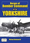 Heroes of Bomber Command:  Yorkshire...