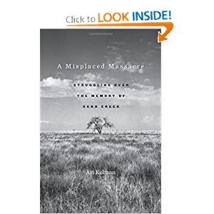 A Misplaced Massacre: Struggling over the Memory of Sand Creek by