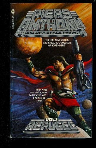 Refugee (Bio of a Space Tyrant, Vol 1), Piers Anthony