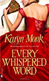 Every Whispered Word (0553584421) by Monk, Karyn