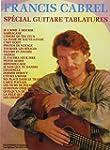 Cabrel Francis Special Guitare Tablat...