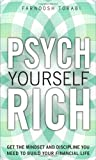 img - for Psych Yourself Rich: Get the Mindset and Discipline You Need to Build Your Financial Life book / textbook / text book