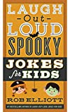img - for Laugh-Out-Loud Spooky Jokes for Kids (Laugh-Out-Loud Jokes for Kids) book / textbook / text book