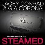 Steamed: A Facile Restaurant Short Story | Jacey Conrad,Gia Corona