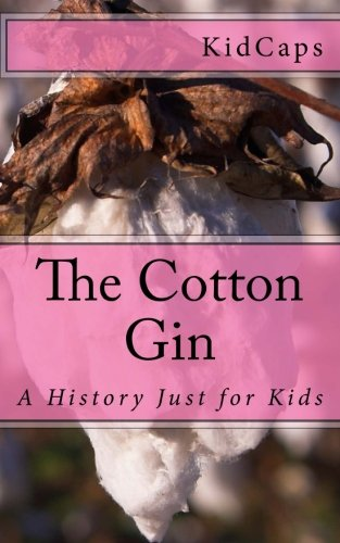a history of the development of the cotton gin Sam's father had solved the critical problem of removing seeds from cotton by developing a contributions of a slave named jo anderson who worked with cyrus mccormick on the development of his reaper the story of whitney getting his cotton gin idea from.