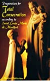 img - for By St. Louis Marie de Montfort Preparation for Total Consecration book / textbook / text book