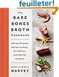 The Bare Bones Broth Cookbook: 125 Gu...