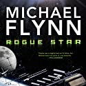 Rogue Star (       UNABRIDGED) by Michael Flynn Narrated by Malcolm Hillgartner