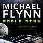 Rogue Star (       UNABRIDGED) by Michael Flynn Narrated by Malcolm Hillgartner