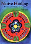 Native Healing: Four Sacred Paths to Health