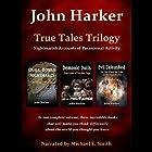 True Tales Trilogy: Nightmarish Accounts of Paranormal Activity Hörbuch von John Harker Gesprochen von: Michael E. Smith