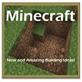 Minecraft: New and Amazing Building Ideas!