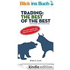 Trading: The Best Of The Best - Top Trading Tips For Our Times