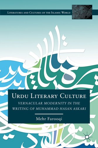 Urdu Literary Culture: Vernacular Modernity in the Writing of Muhammad Hasan Askari (Literatures and Cultures of the Islamic World)